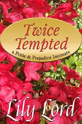 Twice Tempted: a Pride & Prejudice Intimate (Marital Bliss Book 2)
