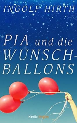 Pia und die Wunschballons (Kindle Single)