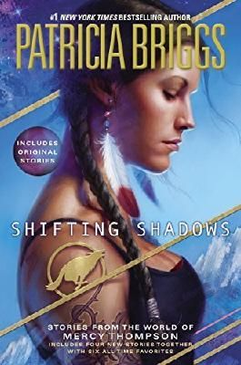 Shifting Shadows: Stories from the World of Mercy Thompson Hardcover - September 2, 2014