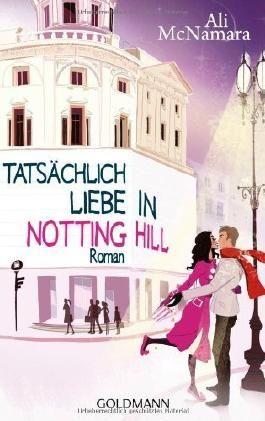 Tatsächlich Liebe in Notting Hill: Roman von Ali McNamara (17. Dezember 2012) Taschenbuch