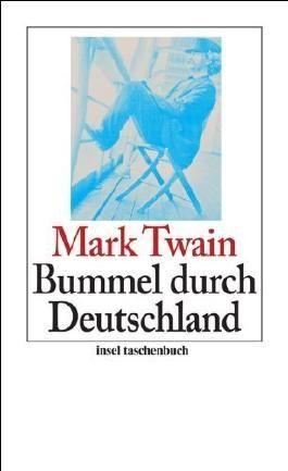 Bummel durch Deutschland (insel taschenbuch) von Mark Twain (7. Dezember 2009) Taschenbuch