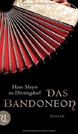 Das Bandoneon: Roman von Hans Meyer zu Düttingdorf (10. März 2014) Gebundene Ausgabe