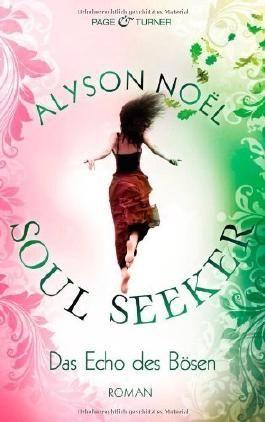 Das Echo des Bösen: Soul Seeker 2 - Roman von Alyson Noël (22. Juli 2013) Gebundene Ausgabe