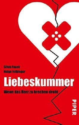 Liebeskummer: Wenn das Herz zu brechen droht von Silvia Fauck (1. Februar 2009) Taschenbuch