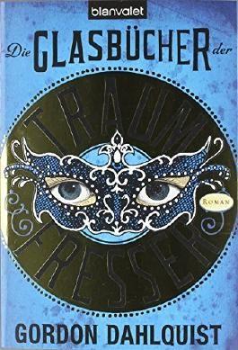 Die Glasbücher der Traumfresser (Miss Temple & ihre Gefährten, Band 1) von Gordon Dahlquist (10. August 2009) Taschenbuch