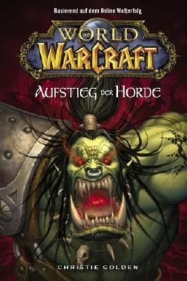 World of Warcraft, Bd. 2: Der Aufstieg der Horde von Christie Golden (18. Juli 2007) Broschiert