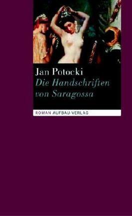 Die Handschriften von Saragossa oder Die Abenteuer in der Sierra Morena: Roman von Leszek Kukulski (Herausgeber, Nachwort), Jan Potocki (24. August 2005) Gebundene Ausgabe