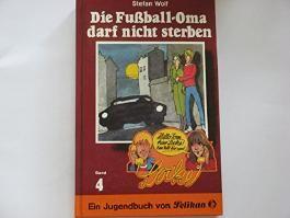 Tom und Locke IV. Die Fußball- Oma darf nicht sterben von Stefan Wolf (September 1988) Gebundene Ausgabe