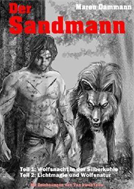 Der Sandmann: Wolfsnacht in der Silberkuhle / Lichtmagie und Wolfsnatur