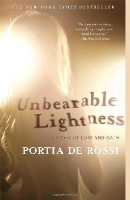 Unbearable Lightness: A Story of Loss and Gain Reprint edition by de Rossi, Portia (2011) Taschenbuch