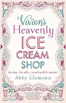 Vivien's Heavenly Ice Cream Shop by Abby Clements (23-May-2013) Paperback