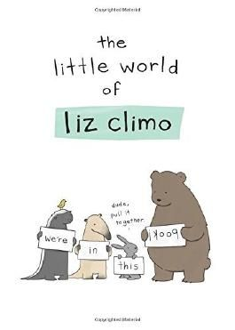 Little World of Liz Climo by Liz Climo (23-Sep-2014) Hardcover