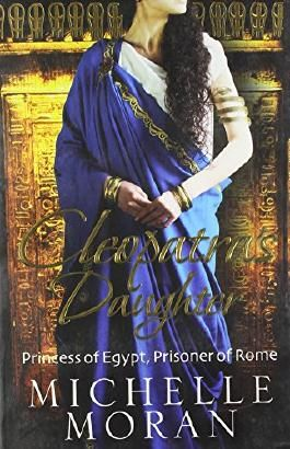 Cleopatra's Daughter by Michelle Moran (1-Apr-2010) Paperback