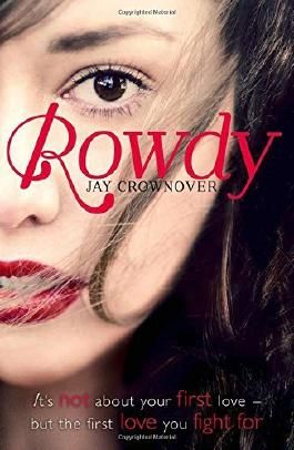 Rowdy (The Marked Men, Book 5) by Jay Crownover (4-Dec-2014) Paperback