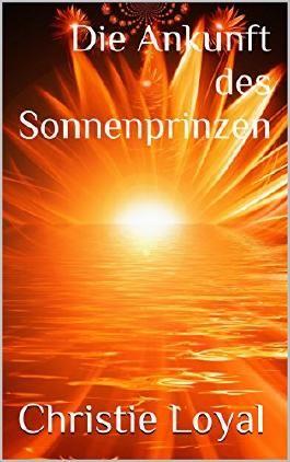 Die Ankunft des Sonnenprinzen (Die Amulette des Lebens 1)