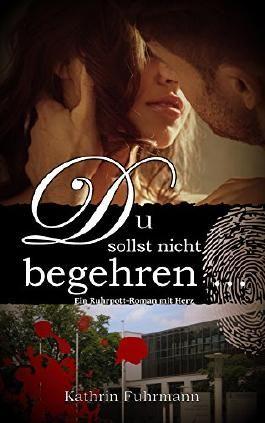 Du sollst nicht begehren ...: Ein Ruhrpott-Roman mit Herz