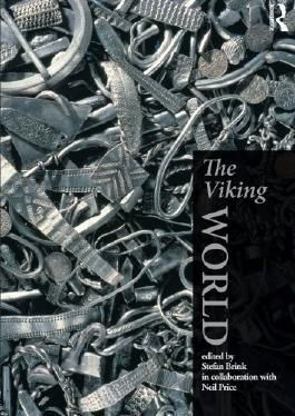 The Viking World (Routledge Worlds) by Stefan Brink (Editor), Neil Price (Editor) (9-Aug-2011) Paperback