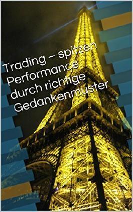 Trading - spitzen Performance durch richtige Gedankenmuster