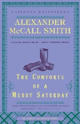 The Comforts of a Muddy Saturday: An Isabel Dalhousie Novel (5) by McCall Smith Alexander (2009-07-28) Paperback