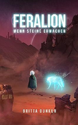 Feralion: Wenn Steine erwachen (Feralion - Die Legende vom wilden Kind 1) (German Edition)
