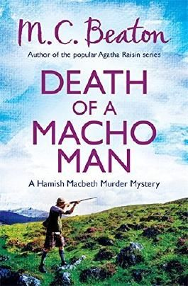 Death of a Macho Man (Hamish Macbeth) by M.C. Beaton (19-Sep-2013) Paperback
