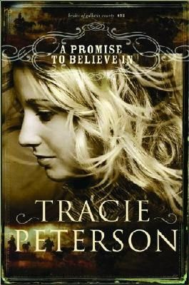 A Promise to Believe in: The Brides of Gallatin County by Tracie Peterson (1-Oct-2008) Paperback