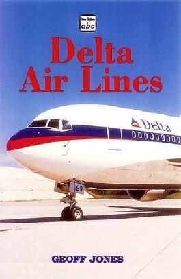 Delta Airlines Book (ABC Airliner) by Jones, Geoff (January 1, 1999) Paperback