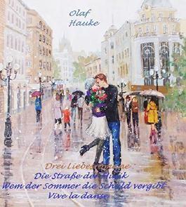 3 Liebesromane: Die Straße der Musik, Wem der Sommer die Schuld vergibt, Vive la danse: Drei Liebesromane in einem Band (German Edition)