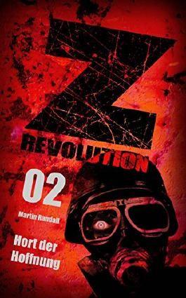 Z Revolution 02: Hort der Hoffnung: Zombie-Thriller