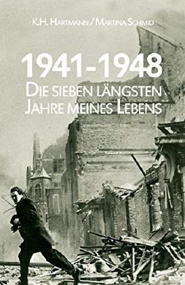 1941 - 1948: Die sieben längsten Jahre meines Lebens