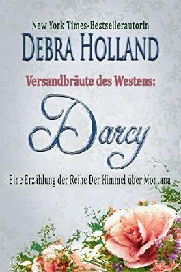 Versandbräute des Westens: Darcy: Eine Erzählung der Reihe Der Himmel über Montana
