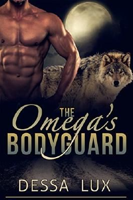The Omega's Bodyguard: First Time Gay Werewolf Alpha/Omega Romance (The Protection of the Pack Book 1)