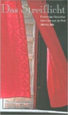 Das Streiflicht II: Freisinnige Gedanken über Gott und die Welt 2004 bis 2006 ( 28. August 2006 )