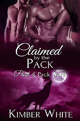 Pack Wars: Claimed by the Pack - Part Four