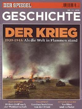 Der Spiegel Geschichte Nr. 03/2010 Der Krieg 1939-1945: Als die Welt in Flammen stand