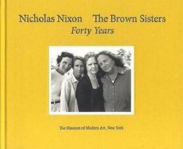 Nicholas Nixon: The Brown Sisters: Forty Years by Nicholas Nixon (2014-11-03)