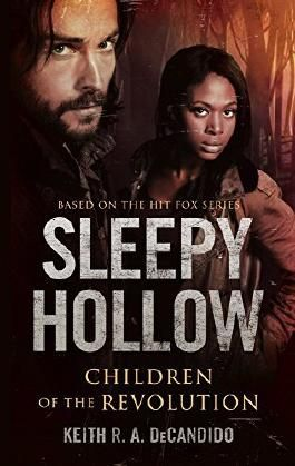 Sleepy Hollow: Children of the Revolution by Keith R. A. DeCandido (2014-10-15)