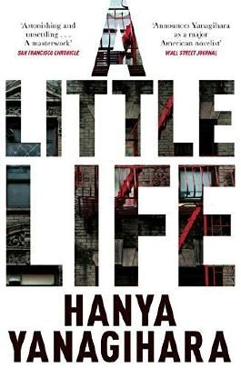 A Little Life by Hanya Yanagihara (2015-08-07)