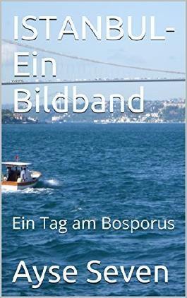 ISTANBUL- Ein Bildband: Ein Tag am Bosporus