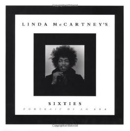 Linda McCartney's Sixties: Portrait of an Era by Linda McCartney (1993-09-01)