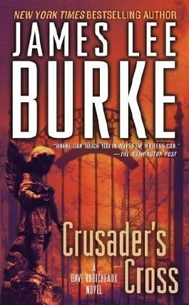 Crusader's Cross: A Dave Robicheaux Novel by James Lee Burke (2006-08-01)