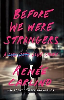 Before We Were Strangers: A Love Story by Renee Carlino (2015-08-18)