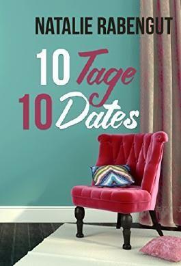 10 Tage, 10 Dates - Erotischer Liebesroman