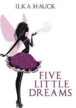 Five little Dreams