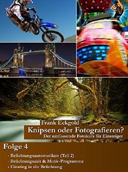 Knipsen oder Fotografieren? | Folge 4: Der umfassende Fotokurs für Einsteiger