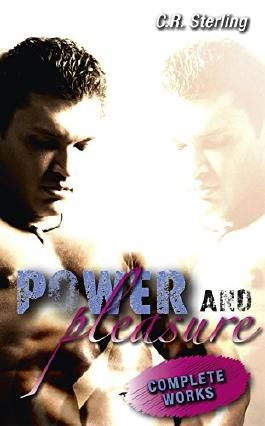 Power & Pleasure: The complete works: Sammelband inkl. Bonuskapitel