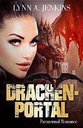 Drachenportal: Paranormal Romance (New Adult Liebesgeschichte) (Fantasy Kurzgeschichten)