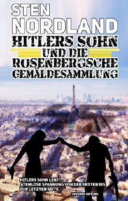HITLERS SOHN UND DIE ROSENBERGSCHE GEMÄLDESAMMLUNG