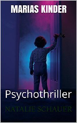Marias Kinder: Psychothriller