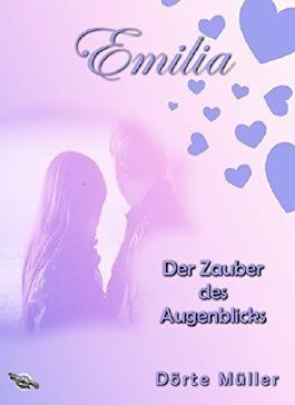 Der Zauber des Augenblicks: Emilia